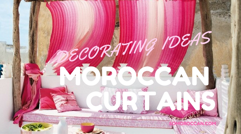 moroccan curtains decor ideas and inspirations so moroccan